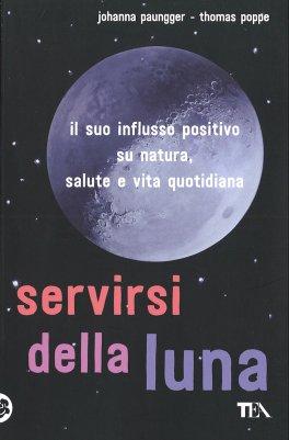 Servirsi della Luna - Lunario fino al 2026