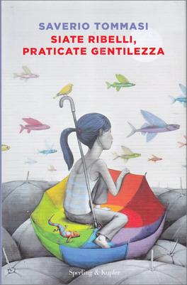 Siate Ribelli, Praticate Gentilezza