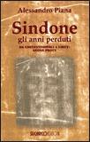 SINDONE GLI ANNI PERDUTI Da Costantinopoli a Lirey: nuove prove di Alessandro Piana