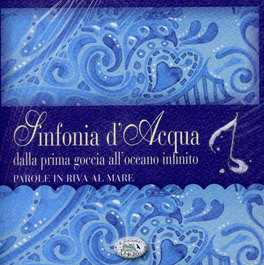 SINFONIA D'ACQUA  - CD Dalla prima goccia all'oceano infinito  Dalla prima goccia all'oceano infinito  A angel's dream   Correspondences   Before the beginning   Following the river   A rumble of wings   The angel out of my...   Back of fluidity   All is now...