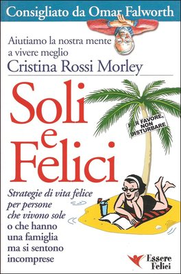 SOLI E FELICI Versione nuova di Cristina Rossi Morley