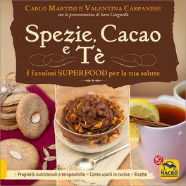 Spezie, Cacao e Tè: i favolosi superfood per la tua salute