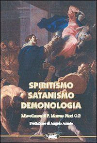 SPIRITISMO - SATANISMO - DEMONOLOGIA di Padre Moreno Fiori
