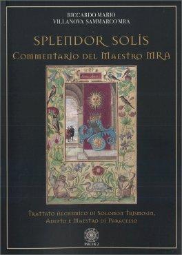 Splendor Solis - Commentario del Maestro Mra