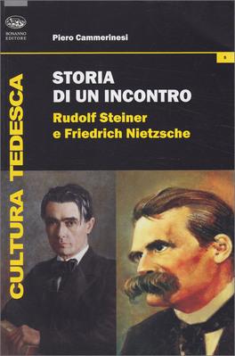 STORIA DI UN INCONTRO: RUDOLF STEINER E FRIEDRICH NIETZSCHE di Piero Cammerinesi