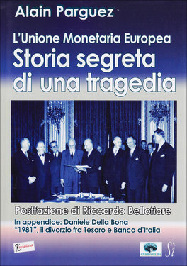 STORIA SEGRETA DI UNA TRAGEDIA  — Unione Monetaria Europea di Alain Parguez
