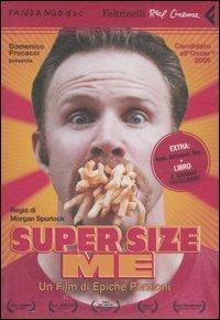 SUPER SIZE ME Un film di epiche porzioni