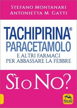 Tachipirina, Paracetamolo e altri Farmaci per Abbassare la Febbre: Sì o No?