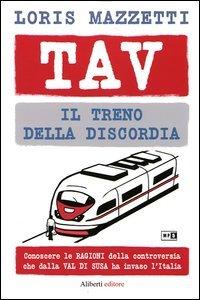Tav - Il Treno della Discordia