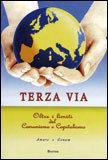 TERZA VIA - OLTRE I LIMITI DEL COMUNISMO E CAPITALISMO Oltre i limiti del comunismo e capitalismo di Amaro, Genam
