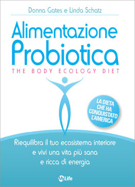 Alimentazione Probiotica - The Body Ecology Diet