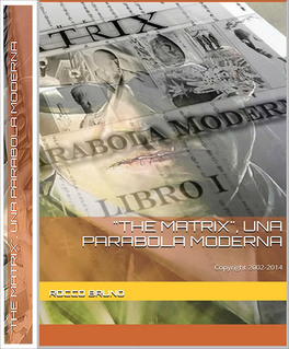 The Matrix - Una Parabola Moderna - Libro I