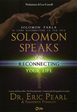 Solomon Speaks - Solomon Parla su come Riconnettere la tua Vita