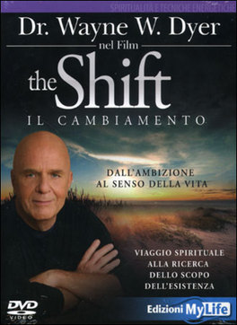 THE SHIFT - IL CAMBIAMENTO Dall'ambizione al senso della vita, viaggio spirituale alla ricerca dello scopo dell'esistenza
