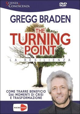 THE TURNING POINT - LA RESILIENZA Come trarre beneficio dai momenti di crisi e trasformazione