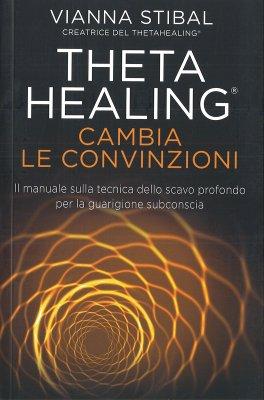 Theta Healing - Cambia le Convinzioni