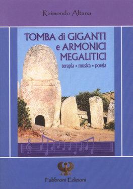 TOMBA DI GIGANTI E ARMONICI MEGALITICI di Raimondo Altana