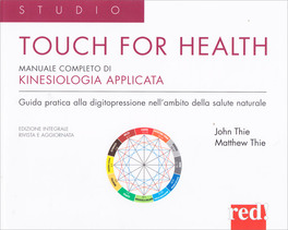 Touch for Health - Manuale Completo di Kinesiologia Applicata
