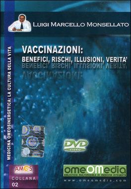 Vaccinazioni: Benefici, Rischi, Illusioni, Verità