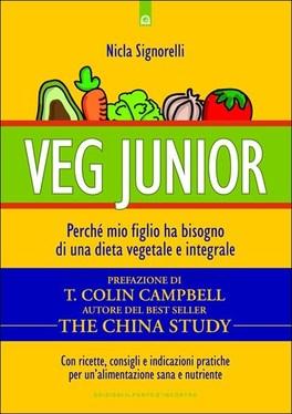 Veg Junior - Perché mio figlio ha bisogno di una dieta vegetale e integrale