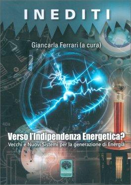 Verso l'Indipendenza Energetica?
