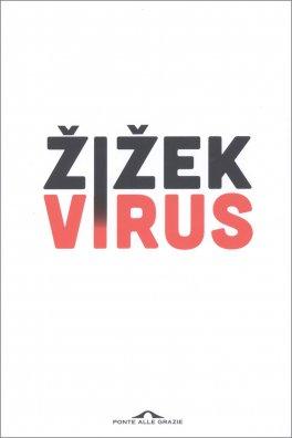 VIRUS Catastrofe e solidarietà di Slavoj Zizek