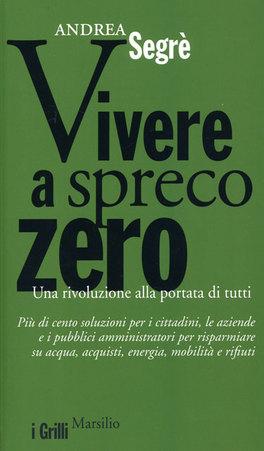 Vivere a Spreco Zero - Una rivoluzione alla portata di tutti