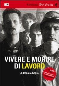 VIVERE E MORIRE DI LAVORO + 2 DVD —