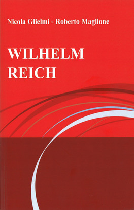 WILHELM REICH — di Roberto Maglione, Nicola Glielmi