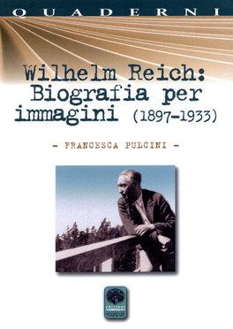 Wilhelm Reich: Biografia per Immagini