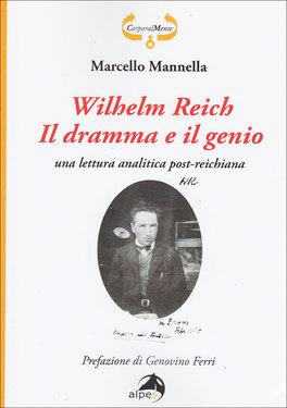 Wilhelm Reich - Il Dramma e il Genio