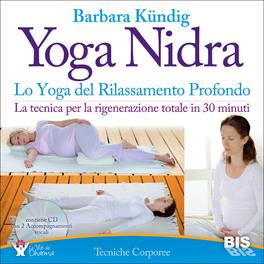 Yoga Nidra, lo Yoga del Rilassamento Profondo