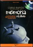 Corso Rapido per Sviluppare una Memoria Infalllibile + CD Audio