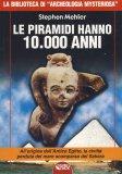LE PIRAMIDI HANNO 10000 ANNI Versione nuova di Stephen Mehler