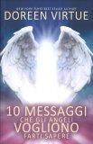 10 Messaggi che gli Angeli Vogliono Farti Sapere