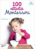 100 Attività Montessori per Scoprire Il Mondo - 18 Mesi - Libro