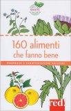 160 Alimenti che Fanno Bene - Libro