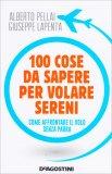 100 Cose da Sapere per Volare Sereni - Libro
