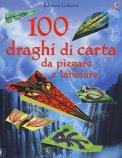 100 Draghi di Carta da Piegare e Lanciare - Libro