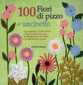100 Fiori di Pizzo all'Uncinetto  - Libro