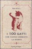 I 100 Gatti che Hanno Cambiato la Storia