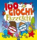 100 Giochi Pazzeschi - Blu  - Libro