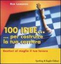 100 Idee...per Costruire la tua Carriera