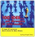 100 Idee... Per Diventare un Vero Leader