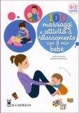 100 Massaggi e Attività di Rilassamento con il mio Bebè  — Libro