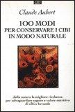 100 Modi per Conservare i Cibi in Modo Naturale