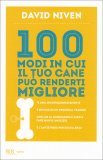 100 Modi in cui il tuo Cane può renderti Migliore  — Libro