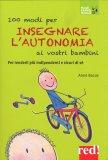 100 Modi per Insegnare l'Autonomia ai Vostri Bambini - Libro