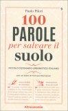 100 Parole per Salvare il Suolo - Libro
