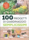 100 Progetti di Giardinaggio Semplicissimi - Libro